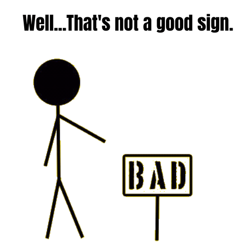Not a Good Sign Meme