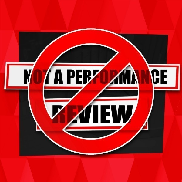 Not a Performance Review